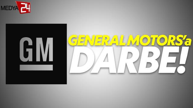 General Motors'un fabrikasına darbe
