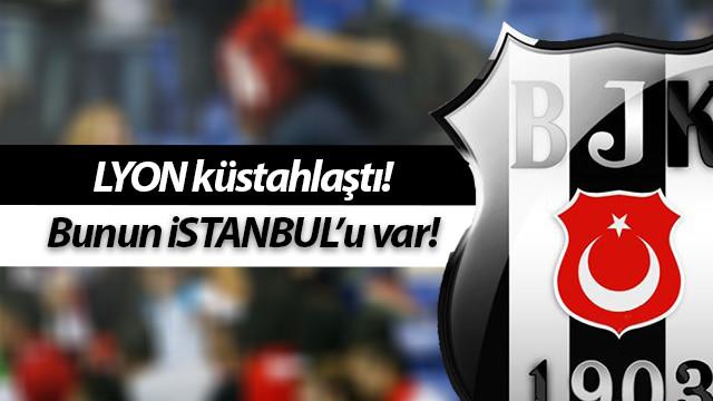 Lyon'dan Beşiktaş'a küstah açıklama