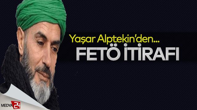 Yaşar Alptekin'den FETÖ itirafı