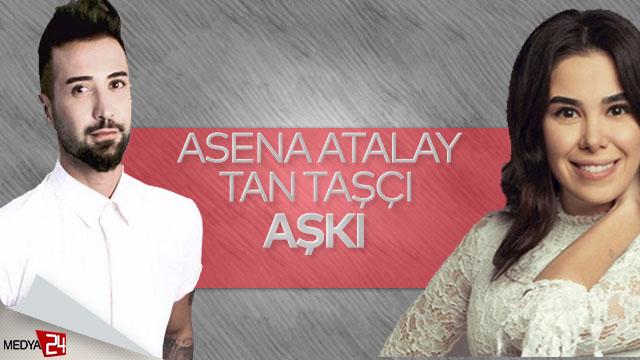 Asena Atalay'ın yeni aşkı ünlü popçu Tan Taşçı