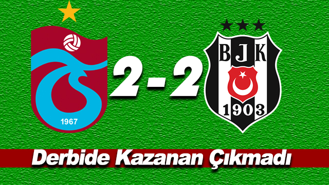 Beşiktaş 2-2 Trabzonspor