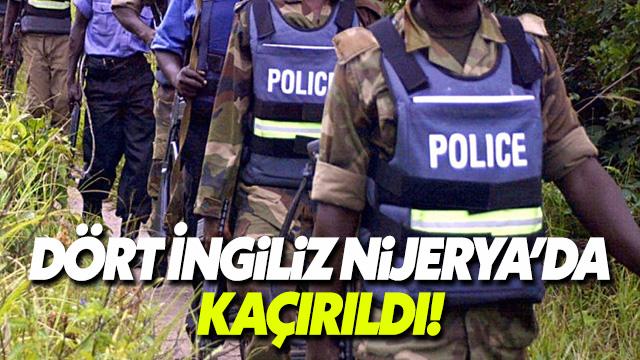Nijerya'da dört İngiliz vatandaşı kaçırıldı