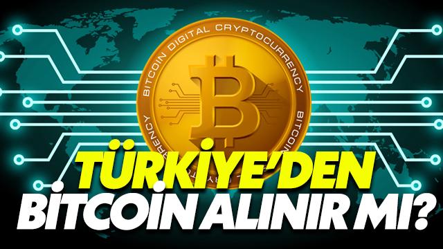 Türkiye 'Den Bitcoin Alınır Mı?