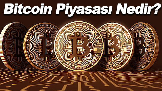 Bitcoin Piyasası Nedir?