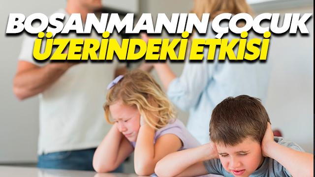 Boşanmanın Çocuğun Hayatına Etkileri