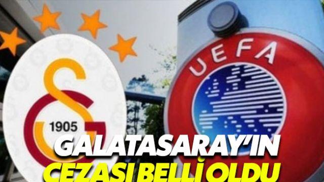 Galatasaray'ın UEFA'dan alacağı ceza belli oldu