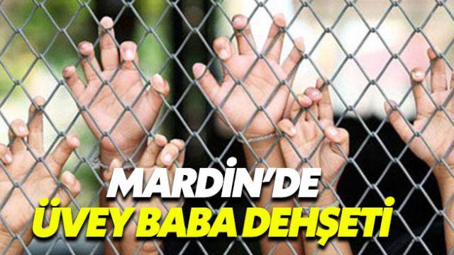 Mardin'de üvey baba dehşeti 4 kardeşi günlerce aç bıraktı