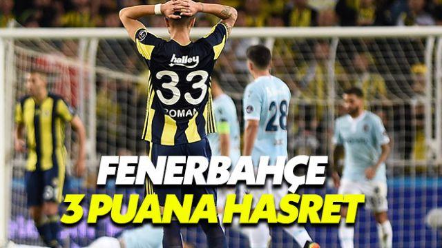 Fenerbahçe 3 puana hasret kaldı