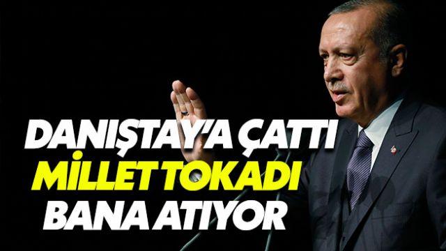 Cumhurbaşkanı Erdoğan, Danıştay'a çattı: 5 yıldır neredesiniz?