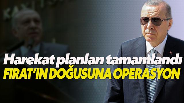 Erdoğan'dan YPG'ye operasyon açıklaması