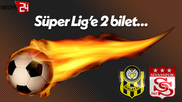 Yeni Malatyaspor ile Sivasspor Süper Lig'de