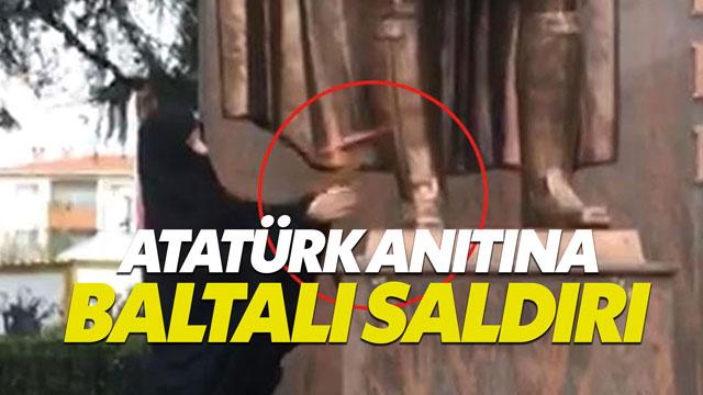 Atatürk anıtına baltayla saldıran kadın yakalandı