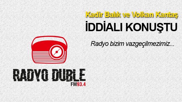 Kadir Balık ve Volkan Kantaş İddialı Konuştu: Radyo Bizim Vazgeçilmezimiz...