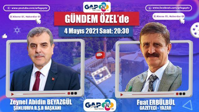 Zeynel Abidin Beyazgül GAP Tv'ye Konuk Oluyor