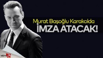 Murat Başoğlu karakolda imza atacak