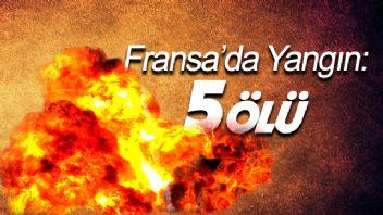 Fransa'da Yangın : 5 ölü