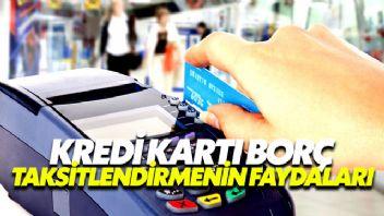Kredi Kartı Borç Taksitlendirmenin Avantajları