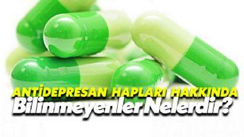Antidepresan Hapları Hakkında Bilinmeyenler Nelerdir?
