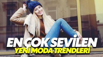 Kadınlar Tarafından En Çok Sevilen Yeni Moda Trendleri