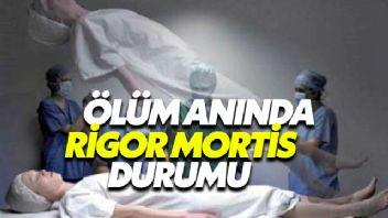 Ölüm Anında Rigor Mortis Durumu