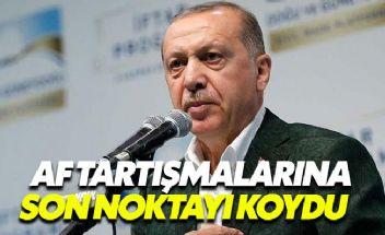 Cumhurbaşkanı Erdoğan af tartışmalarını bitirdi