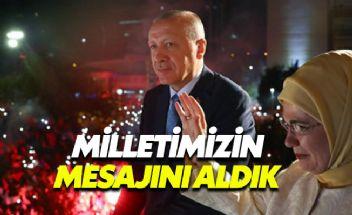 Erdoğan'dan zafer konuşması: Mesajı açıkça aldık