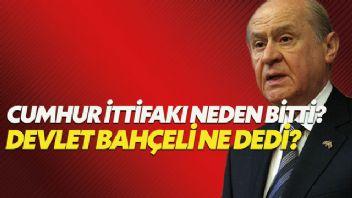 Cumhur İttifakı neden bozuldu? Devlet Bahçeli ne dedi? MHP Meclis Grup Toplantısı Konuşması