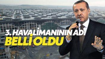 3. havalimanının adı İstanbul Havalimanı oldu