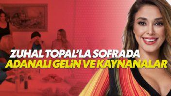 Zuhal Topal'la Sofrada yarışmasının fenomen gelin kaynanası