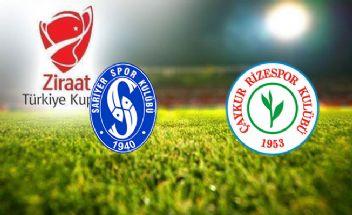Ziraat Türkiye Kupası Sarıyer-Çaykur Rizespor maçı saat kaçta hangi kanalda canlı izle