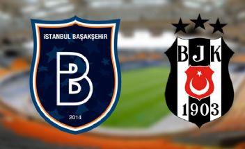 Başakşehir-Beşiktaş maçı saat kaçta hangi kanalda canlı izlenecek