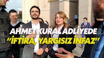 Ahmet Kural'dan Adliye önünde açıklama: Asılsız iftira yargısız infaz
