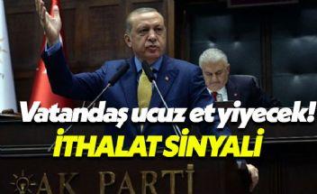 Erdoğan: Gerekirse et ithalatına gideriz