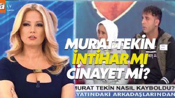 Müge Anlı'da aranan Murat Tekin nasıl öldürüldü intihar mı etti?