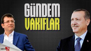 Erdoğan İmamoğlu görüşmesinde gündem vakıflar!