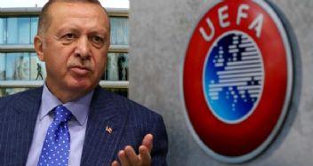 Cumhurbaşkanı Erdoğan UEFA'ya sert çıktı