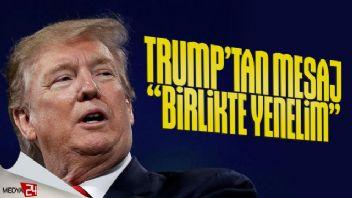 Trump'tan Erdoğan'a mesaj: Birlikte yenelim!