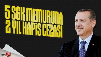 Erdoğan'ın aile kayıt bilgilerini izinsiz sorgulayan 5 SGK memuruna hapis cezası