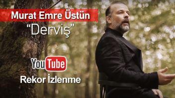 Murat Emre Üstün 'Derviş Der Ki'  İki Yüz Bini Geçti