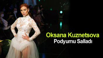 Oksana Kuznetsova Podyumu Salladı
