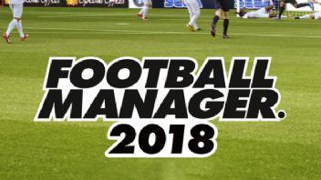 Football Manager 2018 yeni özellikler
